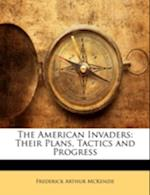 The American Invaders af Frederick Arthur Mckenzie