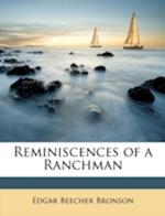 Reminiscences of a Ranchman af Edgar Beecher Bronson