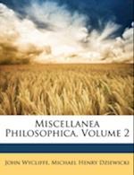 Miscellanea Philosophica, Volume 2 af John Wycliffe, Michael Henry Dziewicki
