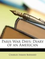 Paris War Days af Charles Inman Barnard