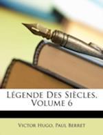 Legende Des Siecles, Volume 6 af Victor Hugo, Paul Berret