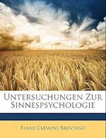 Untersuchungen Zur Sinnespsychologie af Franz Clemens Brentano