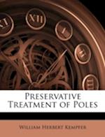 Preservative Treatment of Poles af William Herbert Kempfer