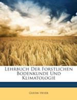 Lehrbuch Der Forstlichen Bodenkunde Und Klimatologie af Gustav Heyer
