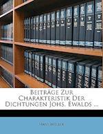 Beitrage Zur Charakteristik Der Dichtungen Johs. Ewalds ... af Hans Muller, Hans Mller