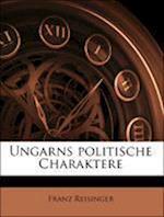 Ungarns Politische Charaktere af Franz Reisinger