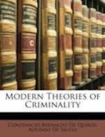 Modern Theories of Criminality af Alfonso De Salvio, Constancio Bernaldo De Quirs