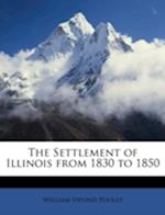 The Settlement of Illinois from 1830 to 1850 af William Vipond Pooley