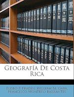 Geografia de Costa Rica af Eliseo P. Fradn, Francisco Montero Barrantes, William M. Gabb