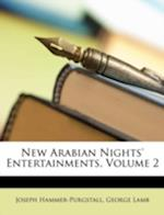 New Arabian Nights' Entertainments, Volume 2 af George Lamb, Joseph Hammer-Purgstall