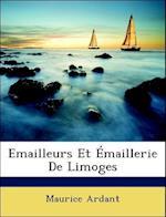 Emailleurs Et Emaillerie de Limoges af Maurice Ardant