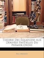 Theorie Des Equations Aux Derivees Partielles Du Premier Ordre af Paul Mansion