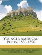 Younger American Poets, 1830-1890 af Douglas Brooke Wheelton Sladen, Goodridge Bliss Roberts