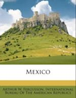 Mexico af Arthur W. Fergusson