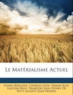 Le Materialisme Actuel af Henri Louis Bergson, Charles Gide, Firmin Roz