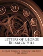 Letters of George Birkbeck Hill af Lucy Hill Crump, George Birkbeck Norman Hill