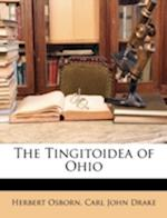 The Tingitoidea of Ohio af Herbert Osborn, Carl John Drake
