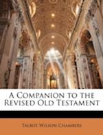 A Companion to the Revised Old Testament af Talbot Wilson Chambers