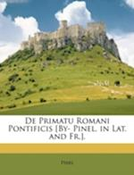 de Primatu Romani Pontificis [By- Pinel. in Lat. and Fr.]. af Pinel