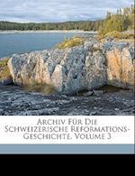 Archiv Fur Die Schweizerische Reformations-Geschichte, Volume 3 af Theodor Scherer-Boccard, Peter Bannwart, Friedrich Fiala