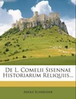 de L. Comelii Sisennae Historiarum Reliquiis... af Adolf Schneider