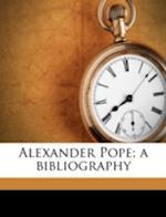 Alexander Pope; A Bibliography Volume V.1;pt.2 af Reginald Harvey Griffith
