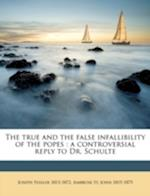The True and the False Infallibility of the Popes af Joseph Fessler, Ambrose St John