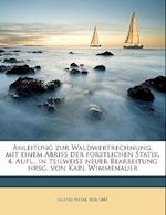 Anleitung Zur Waldwertrechnung, Mit Einem Abriss Der Forstlichen Statik. 4. Aufl., in Teilweise Neuer Bearbeitung Hrsg. Von Karl Wimmenauer af Gustav Heyer