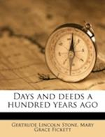 Days and Deeds a Hundred Years Ago af Gertrude Lincoln Stone, Mary Grace Fickett
