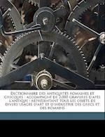 Dictionnaire Des Antiquites Romaines Et Grecques af Anthony Rich