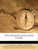 The Kensington Rune Stone af Hjalmar Rued Holand