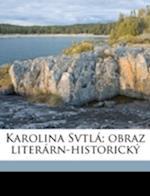 Karolina Svtla; Obraz Literarn-Historicky af Leander Ech