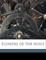 Flowers of the Hunt af Finch Mason
