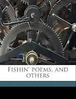 Fishin' Poems, and Others af Philip F. Carspecken