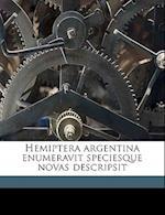 Hemiptera Argentina Enumeravit Speciesque Novas Descripsit af Crlos Berg, Carlos Berg, C. Rlos Berg