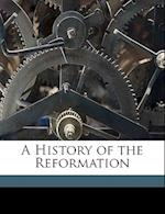 A History of the Reformation af Thomas M. Lindsay