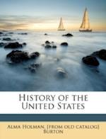 History of the United States af Alma Holman Burton
