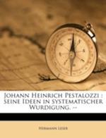 Johann Heinrich Pestalozzi af Hermann Leser