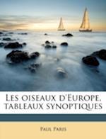 Les Oiseaux D'Europe, Tableaux Synoptiques af Paul Paris