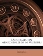 Langer ALS Ein Menschenleben in Missouri af Gert Gobel, Gert Gbel
