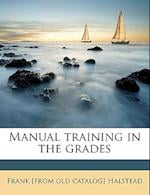 Manual Training in the Grades af Frank Halstead