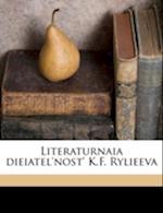 Literaturnaia Dieiatel'nost' K.F. Rylieeva af Vasili Ivanovich Maslov