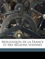 Mollusques de La France Et Des R Gions Voisines Volume T 1 af Louis Germain