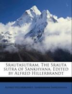 Srautasutram. the Srauta Sutra of Sankhyana. Edited by Alfred Hillerbrandt Volume 2 af Alfred Hillerbrandt, Sankhayana Sankhayana