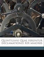 Quintiliani Quae Feruntur Declamationes XIX Maiores af Quintilian Quintilian, Georg Lehnert