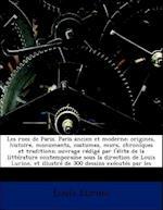 Les Rues de Paris. Paris Ancien Et Moderne; Origines, Histoire, Monuments, Costumes, Murs, Chroniques Et Traditions; Ouvrage Redige Par L'Elite de La af Louis Lurine