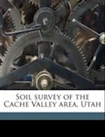 Soil Survey of the Cache Valley Area, Utah af E. C. Eckmann, J. W. Nelson