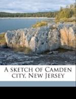 A Sketch of Camden City, New Jersey af Hector Orr