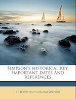 Simpson's Historical Key. Important Dates and References af John Percy Simpson, J. P. Simpson