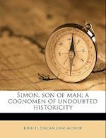Simon, Son of Man; A Cognomen of Undoubted Historicity af John H. Jordan